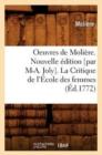 Image for Oeuvres de Moliere. Nouvelle Edition [par M-A. Joly]. La Critique de l'Ecole Des Femmes