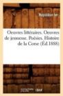 Image for Oeuvres Litt�raires. Oeuvres de Jeunesse. Po�sies. Histoire de la Corse (�d.1888)