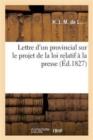 Image for Lettre d'Un Provincial Sur Le Projet de la Loi Relatif � La Presse