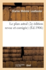 Image for Le Plan Astral (2e Edition Revue Et Corrigee)