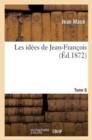 Image for Les Id�es de Jean-Fran�ois. Tome 6