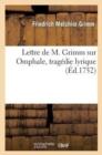 Image for Lettre de M. Grimm Sur Omphale, Tragedie Lyrique, Reprise Par l'Academie Royale de Musique : Le 14 Janvier 1752