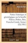 Image for Notice Historique Et Genealogique Sur La Famille Pidoux (Poitou, Brie, Franche-Comte, Suisse)