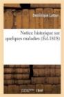 Image for Notice Historique Sur Quelques Maladies Dont La Guerison a Ete Operee Par l'Emploi : Des Fumigations Sulfureuses, d'Apres La Methode de M. Le Docteur Gales