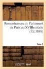 Image for Remontrances Du Parlement de Paris Au Xviiie Si�cle. Tome 2