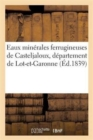 Image for Eaux Min�rales Ferrugineuses de Casteljaloux, D�partement de Lot-Et-Garonne, Source Bordes, Levadou
