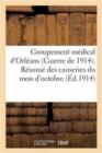 Image for Groupement M�dical d'Orl�ans (Guerre de 1914) R�sum� Des Causeries Du Mois d'Octobre