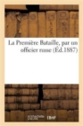 Image for La Premi�re Bataille, Par Un Officier Russe