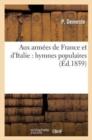 Image for Aux Arm�es de France Et d'Italie : Hymnes Populaires