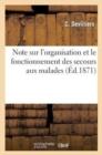 Image for Note Sur l'Organisation Et Le Fonctionnement Des Secours Aux Malades Et Bless�s Des Arm�es