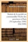 Image for Statuts de la Soci�t� En Commandite l'Echo Des Provinces � Paris (30 Septembre 1848)