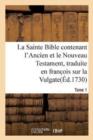 Image for La Sainte Bible Contenant l'Ancien Et Le Nouveau Testament. Tome 1