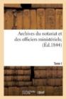Image for Archives Du Notariat Et Des Officiers Minist�riels. Tome 1