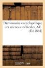 Image for Dictionnaire Encyclop�dique Des Sciences M�dicales. Premi�re S�rie, A-E. T. Neuvi�me, Bej-Ble