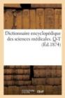 Image for Dictionnaire Encyclop�dique Des Sciences M�dicales. Troisi�me S�rie, Q-T. Tome Quatri�me, Ret-Rhu