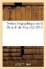 Image for Notice Biographique Sur Le Dr A.-F. de Mey
