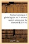 Image for Notice Historique Et G�n�alogique Sur La Maison Argiot, Seigneur de la Ferri�re