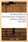 Image for Oraison funebre de Henriette-Anne d'Angleterre, duchesse d'Orleans
