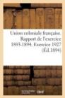 Image for Union Coloniale Francaise. Rapport de L'Exercice 1893-1894. Banquet Colonial de 1894 : . Exercice 1927