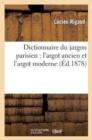 Image for Dictionnaire du jargon parisien : l'argot ancien et l'argot moderne
