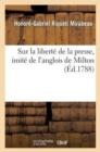 Image for Sur La Libert  de la Presse, Imit  de l'Anglois de Milton, Par Le Cte de Mirabeau...