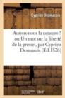 Image for Aurons-Nous La Censure ? Un Mot Sur La Libert� de la Presse