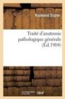 Image for Trait� d'Anatomie Pathologique G�n�rale