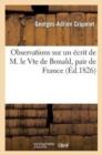 Image for Observations Sur �crit de M. Le Vicomte de Bonald, Pair de France : Sur La Libert� de la Presse