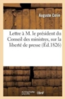 Image for Lettre Pr�sident Du Conseil Des Ministres, Au Sujet Des Bruits Qui Courent Sur Libert� de la Presse