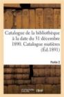 Image for Catalogue de la Biblioth�que � La Date Du 31 D�cembre 1890 Partie 2