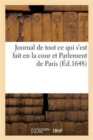 Image for Journal de Tout Ce Qui s'Est Fait En La Cour Et Parlement de Paris