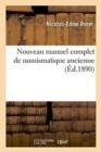 Image for Nouveau Manuel Complet de Numismatique Ancienne