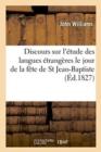 Image for Discours Sur l'�tude Des Langues �trang�res, Le Jour de la F�te de Saint Jean-Baptiste