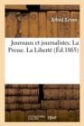 Image for Journaux Et Journalistes. La Presse. La Libert