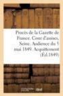 Image for Proc�s de la Gazette de France. Cour d'Assises de la Seine. Audience Du 5 Mai 1849. Acquittement