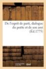 Image for de l'Esprit de Parti, Dialogue Du Po�te Et de Son Ami