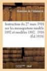 Image for Instruction du 27 mars 1918 sur les mousquetons modele 1892 et modeles 1892 M. 1916 et