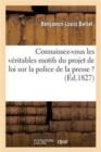 Image for Connaissez-Vous Les V�ritables Motifs Du Projet de Loi Sur La Police de la Presse ?