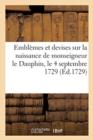 Image for Emblemes Et Devises Sur La Naissance de Monseigneur Le Dauphin, Le 4 Septembre 1729