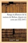 Image for Rangs Et Alliances de la Maison de Rohan, Depuis Six Cens ANS