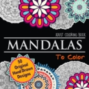 Image for Mandalas To Color : Beautiful Individual Mandala Coloring Book For Adults - Detailed Drawings For Adult Relaxation & Mindfulness & Stress Relief