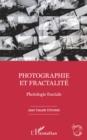Image for Photographie Et Fractalite: Photologie Fractale