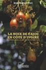Image for La Noix De Cajou En Cote d'Ivoire: La Filiere Cajou, Un Succes En Trompe L'oeil