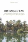 Image for Histoire D'eau: Le Patrimoine De L'eau Jaillie Des Sources Pour Un Developpement Alternatif Au Maroc