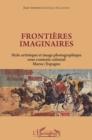 Image for Frontieres Imaginaires: Style Artistique Et Image Photographique Sous Contexte Colonial - Maroc / Espagne