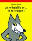 Image for Je m'habille et-- je te croque!