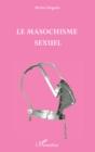 Image for Masochisme sexuel Le.