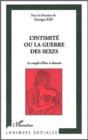 Image for Intimite ou la guerre des sexes l'.