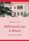 Image for Millionnaire par la Bourse : Les trois meilleures strategies