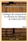 Image for Catalogue Des Manuscrits de la Collection Des M langes de Colbert. Tome II. Nos 344-424